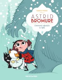 Astrid Bromure - Comment Refroidir Le Yeti