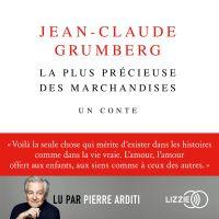 La plus précieuse des marchandises | GRUMBERG, Jean-Claude. Auteur