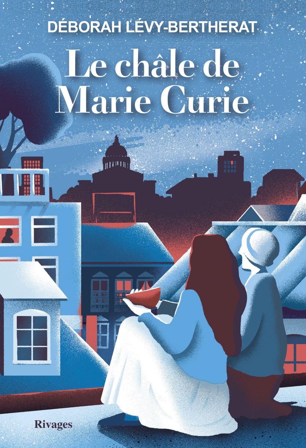 Le châle de Marie Curie | Levy-Bertherat, Deborah. Auteur