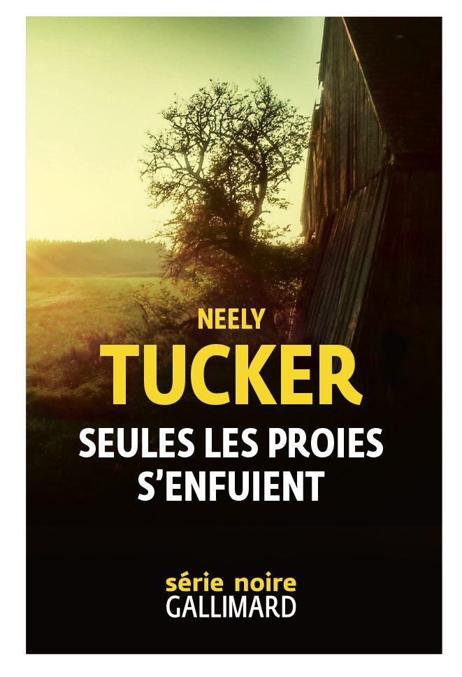 Seules les proies s'enfuient | Tucker, Neely. Auteur