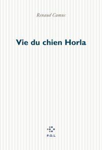 Vie du chien Horla