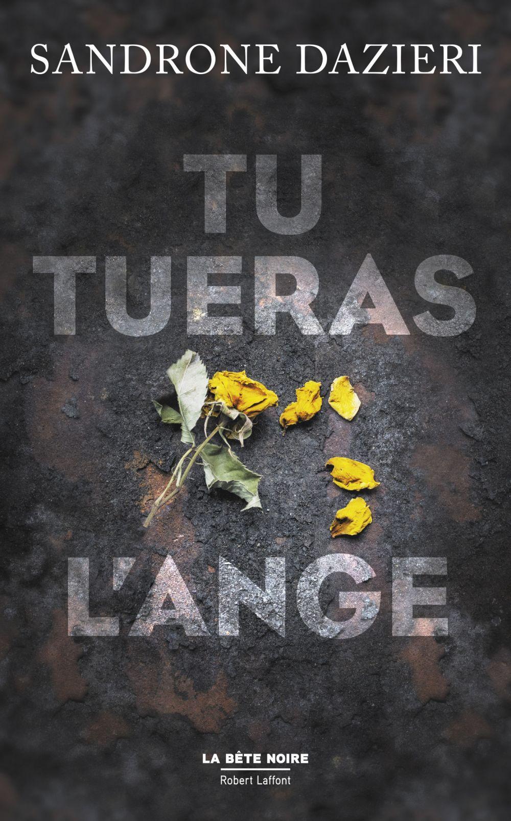 Tu tueras l'ange | Dazieri, Sandrone (1964-....). Auteur