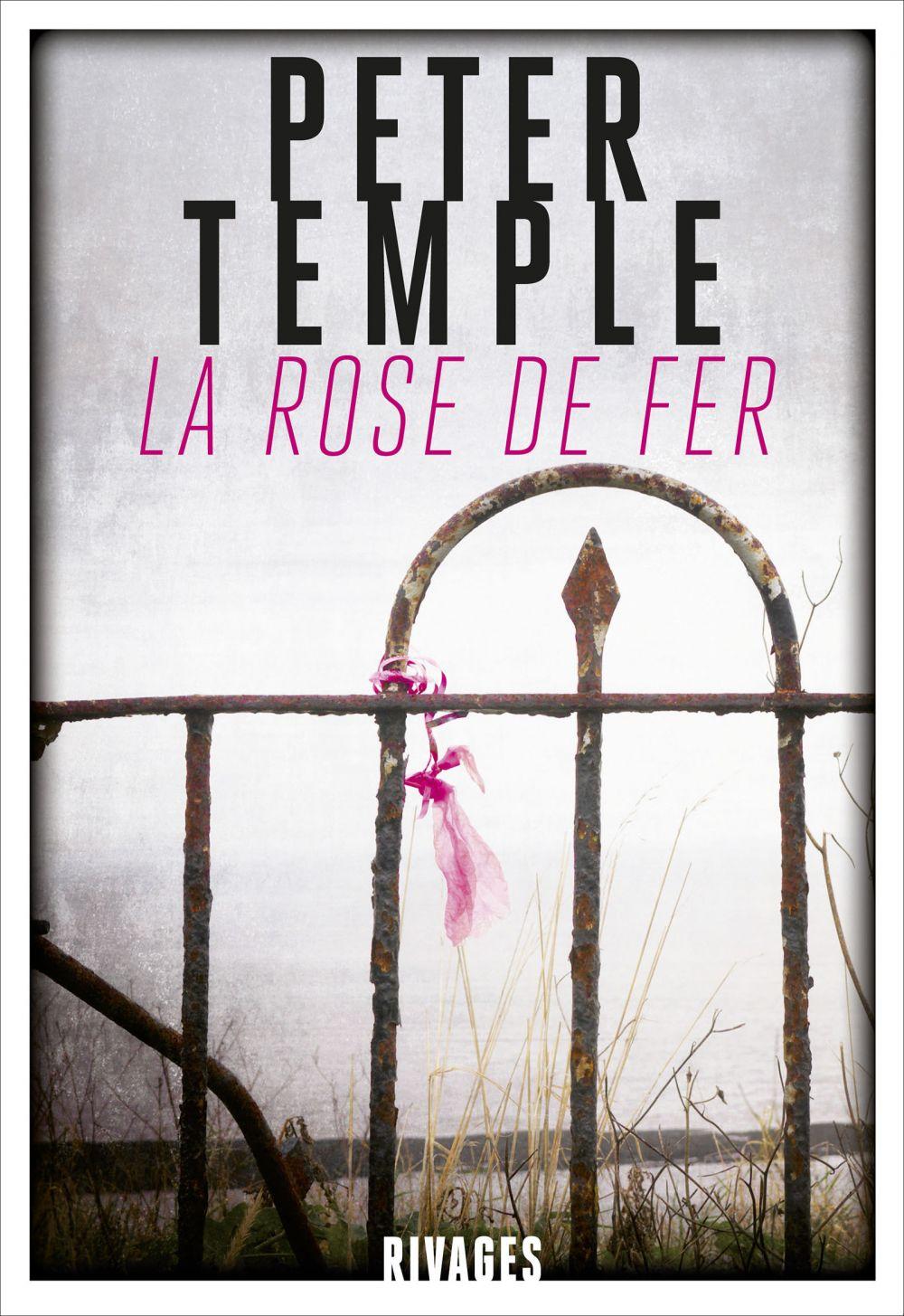 La Rose de fer | Temple, Peter (1946-....). Auteur