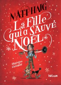 La fille qui a sauvé Noël | Haig, Matt