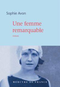 Une femme remarquable | Avon, Sophie (1959-....). Auteur