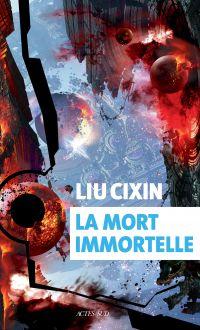 La mort immortelle | Liu, Cixin. Auteur