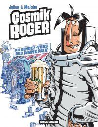 Cosmik Roger : Au rendez-vo...