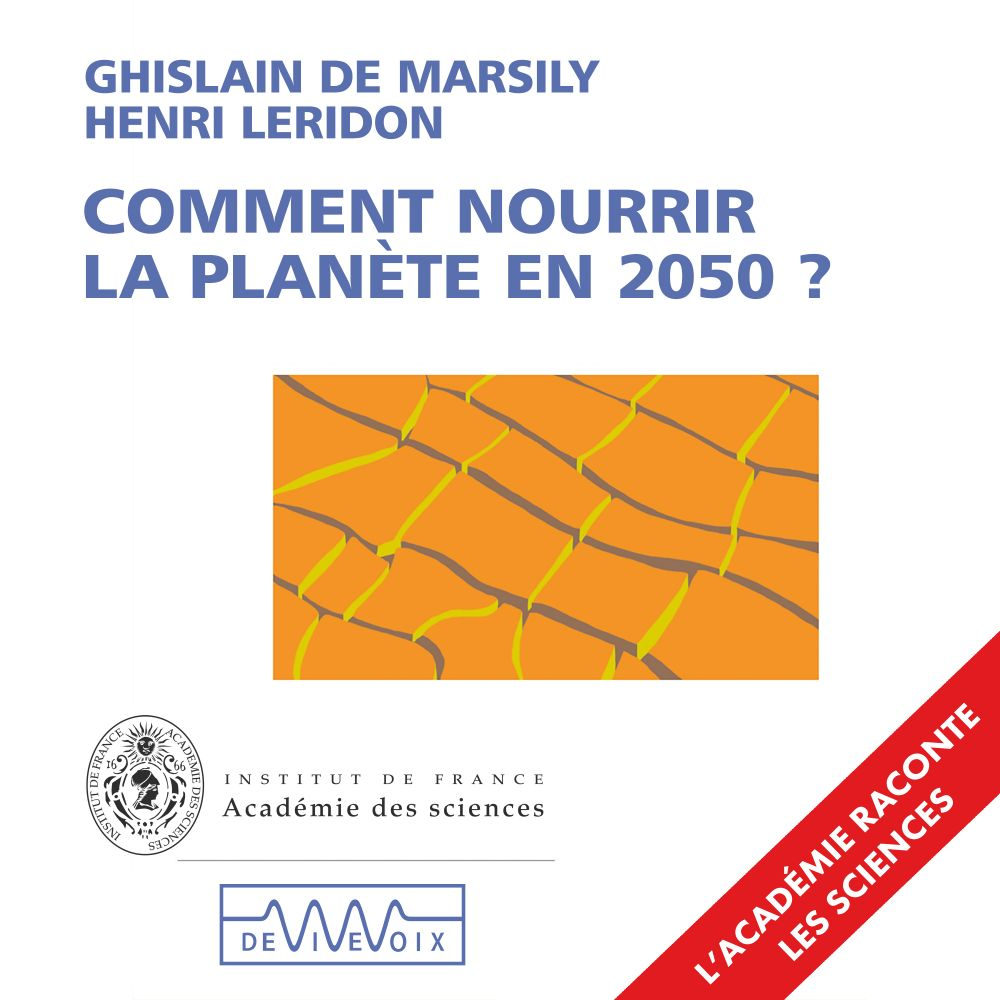 Comment nourrir la planète en 2050? | De Marsily, Ghislain. Auteur