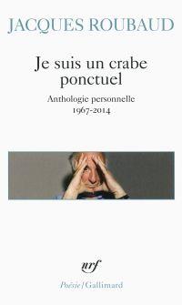 Image de couverture (Je suis un crabe ponctuel. Anthologie personnelle 1967-2014)