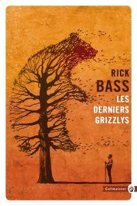 Les Derniers Grizzlys | Bass, Rick (1958-....). Auteur
