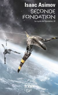 Le Cycle de Fondation (Tome 3) - Seconde Fondation