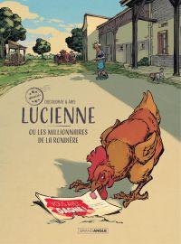 Lucienne ou les millionnaires de la rondière - Tome 1