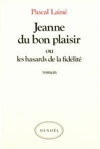 Jeanne du bon plaisir ou Le...