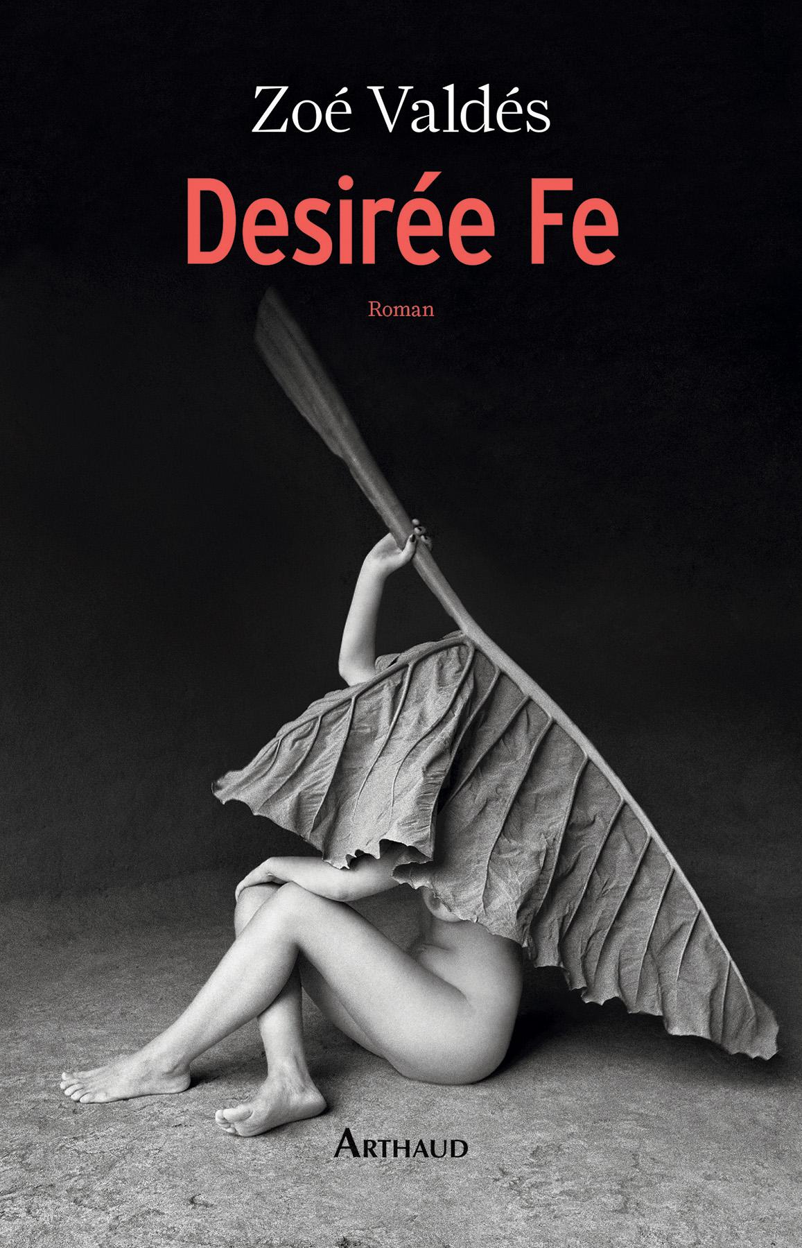 Desirée Fe ou L'innocente pornographe | Valdés, Zoé