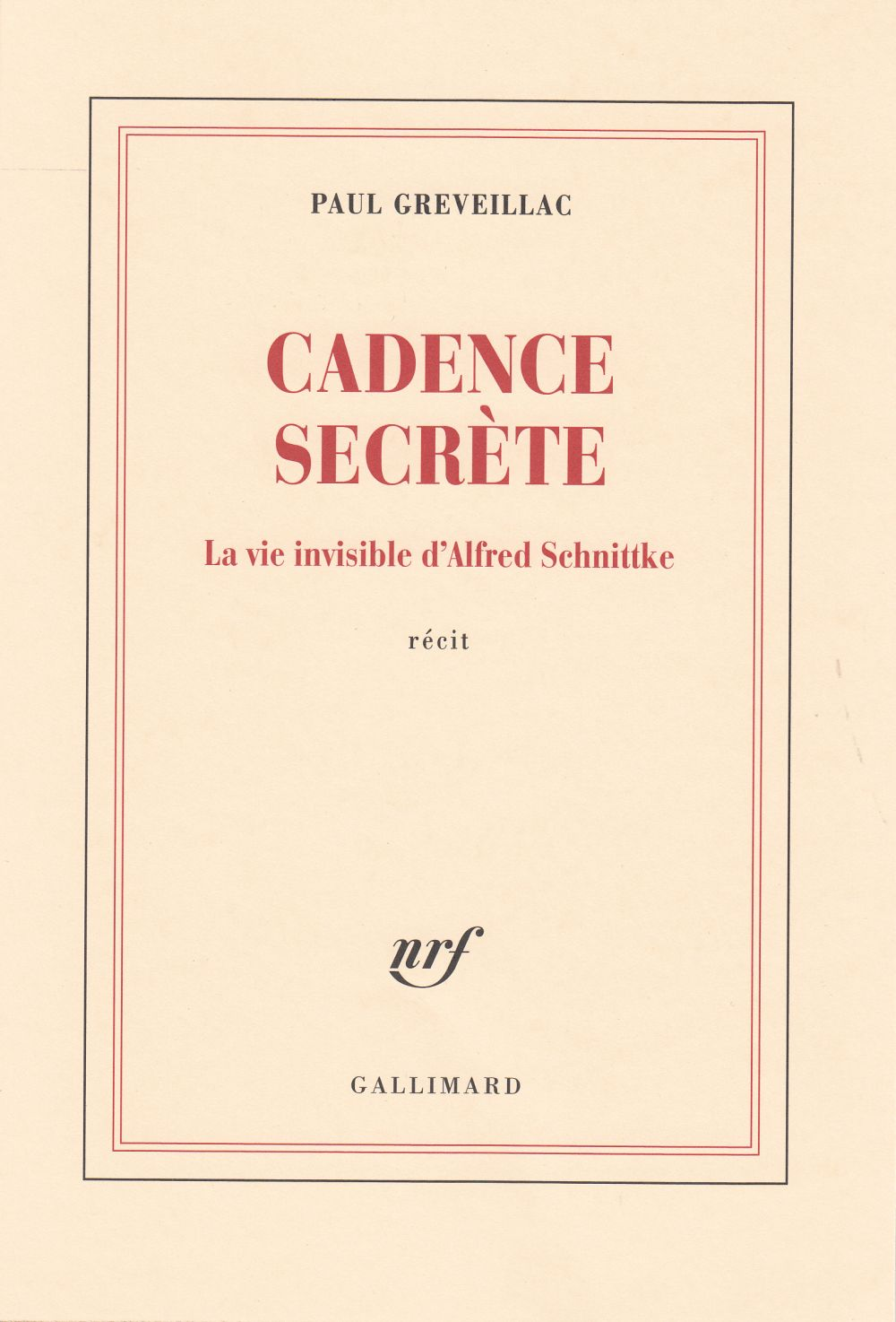 Cadence secrète. La vie invisible d'Alfred Schnittke | Greveillac, Paul (1981-....). Auteur