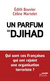 Un parfum de djihad | BOUVIER, Edith. Auteur