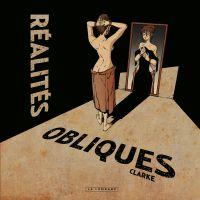 Réalités obliques - Tome 1 | Clarke (1965-....). Auteur