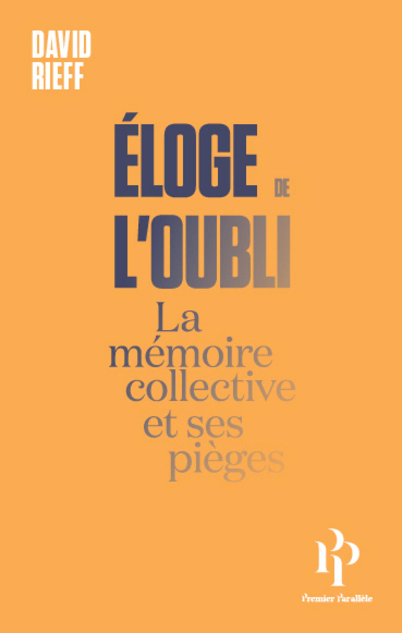 Eloge de l'oubli - La mémoire collective et ses pièges, La mémoire collective et ses pièges