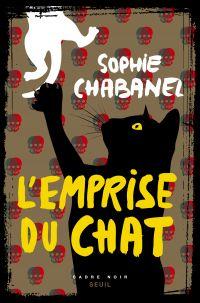 L'Emprise du chat | Chabanel, Sophie. Auteur