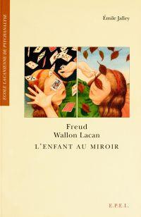 Freud, Wallon, Lacan - L'En...