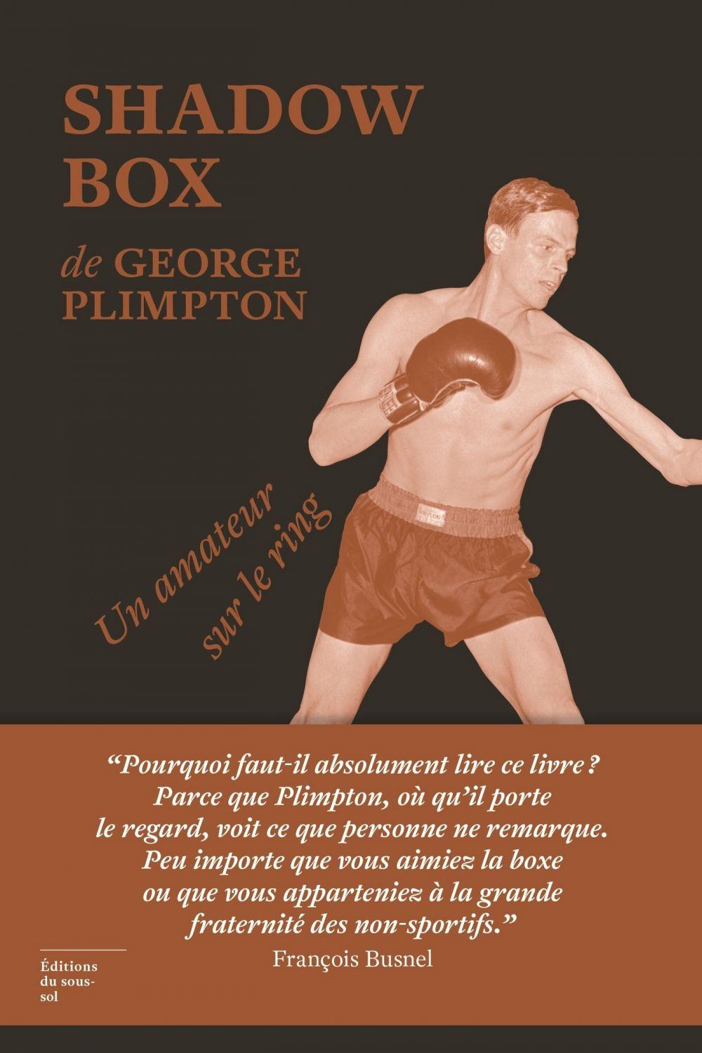 Shadow Box. Un amateur sur le ring | Plimpton, George (1927-2003). Auteur