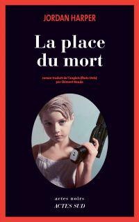 La Place du mort | Harper, Jordan. Auteur