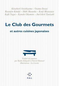 Le Club des Gourmets et autres cuisines japonaises | Sekiguchi, Ryôko (1970-....). Éditeur scientifique. Traducteur