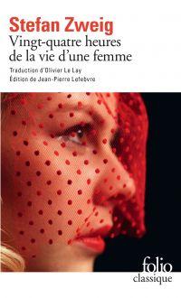 Vingt-quatre heures de la vie d'une femme (édition enrichie)