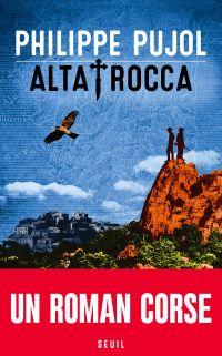 Alta Rocca | Pujol, Philippe. Auteur