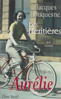 Les héritières (2). Aurélie