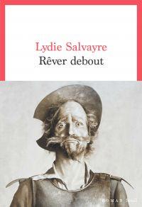 Rêver debout | Salvayre, Lydie. Auteur