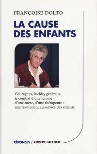 La cause des enfants   DOLTO, Françoise. Auteur