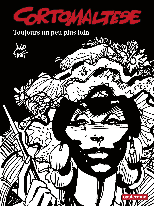 Corto Maltese (Tome 3) - Toujours un peu plus loin (édition enrichie noir et blanc)