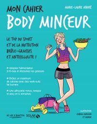 Mon cahier Body minceur | André, Marie-Laure