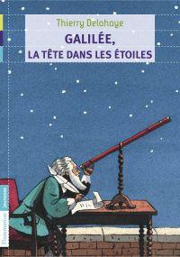Galilée, la tête dans les é...