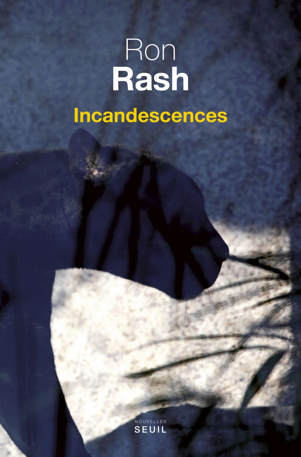 Incandescences | Rash, Ron (1953-....). Auteur