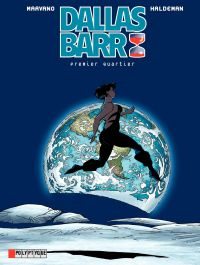 Dallas Barr. Volume 3, Premier quartier