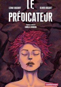 Le Prédicateur (d'après le roman de Camilla Läckberg) | Läckberg, Camilla. Auteur