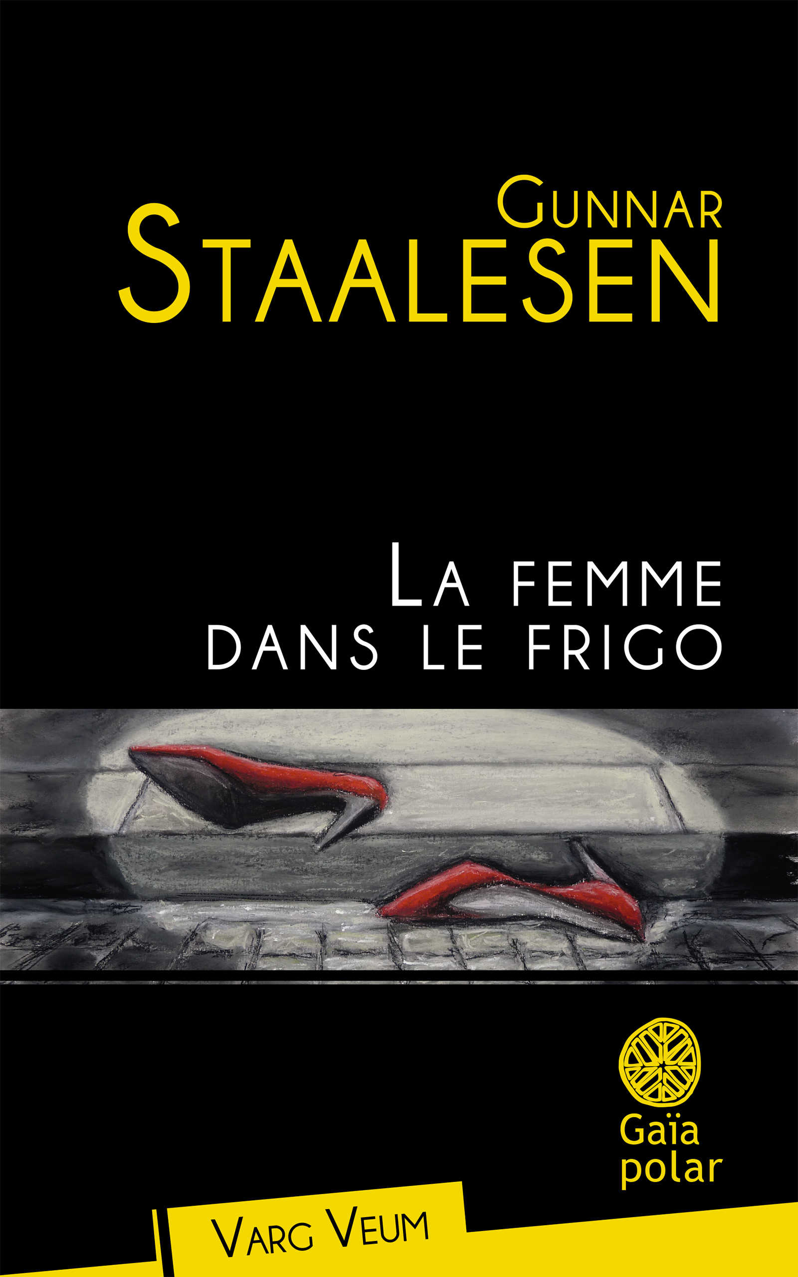 La Femme dans le frigo | Staalesen, Gunnar
