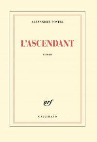 L'ascendant | Postel, Alexandre. Auteur
