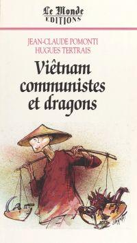 Viêt-Nam, communistes et dr...