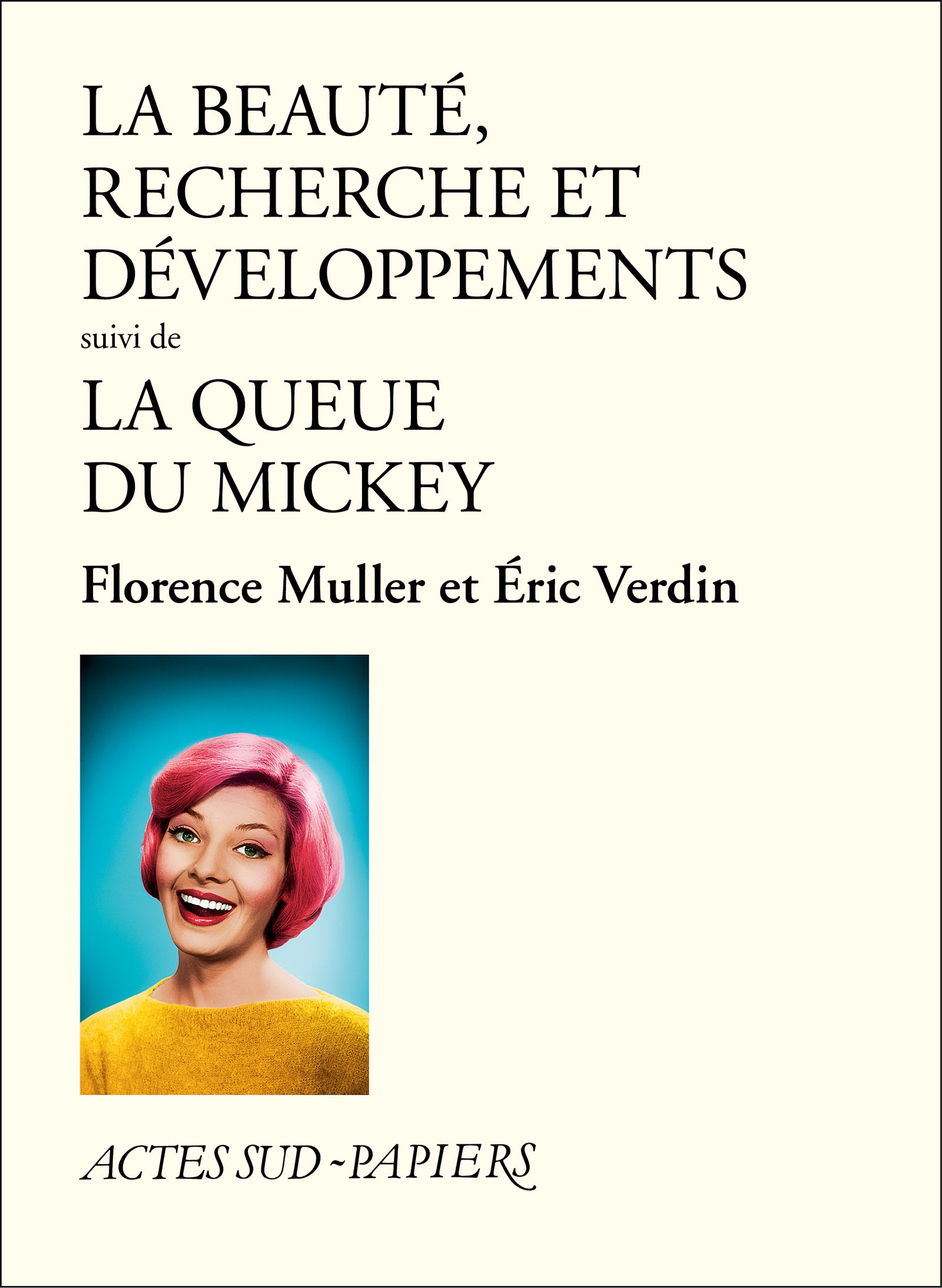 La Beauté, recherche et développements suivi de La Queue du Mickey