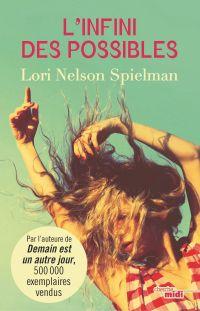 L'Infini des possibles | SPIELMAN, Lori Nelson. Auteur