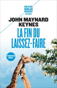 La Fin du laissez-faire | Keynes, John Maynard (1883-1946). Auteur