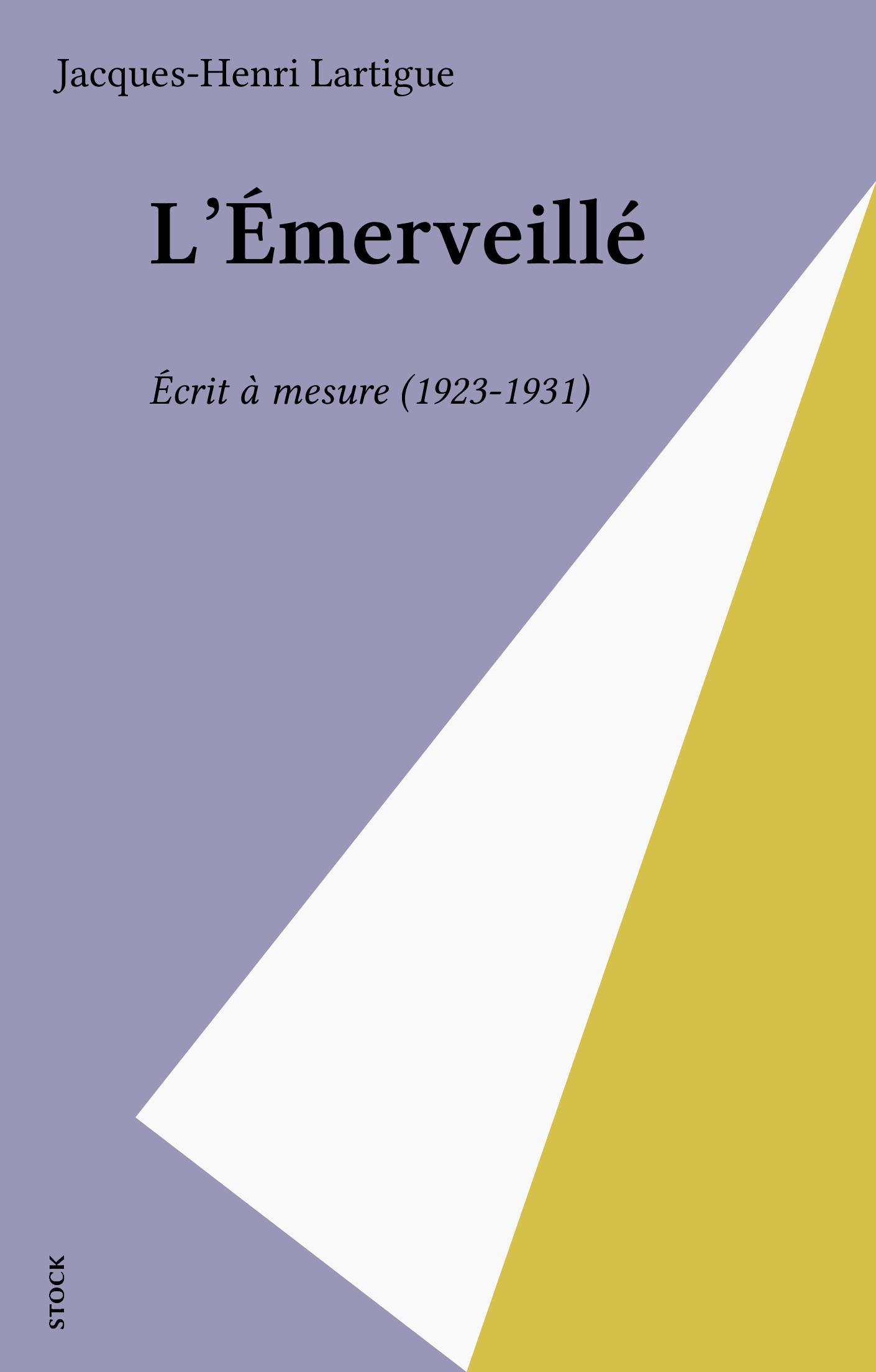 L'Émerveillé, ÉCRIT À MESURE (1923-1931)