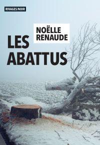Les Abattus | Renaude, Noëlle. Auteur