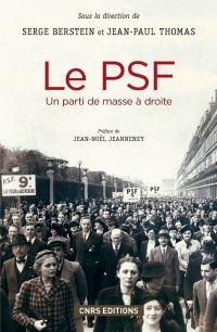 Le PSF. Un parti de masse à droite (1936-1940) | Berstein, Serge (1934-....). Directeur de publication