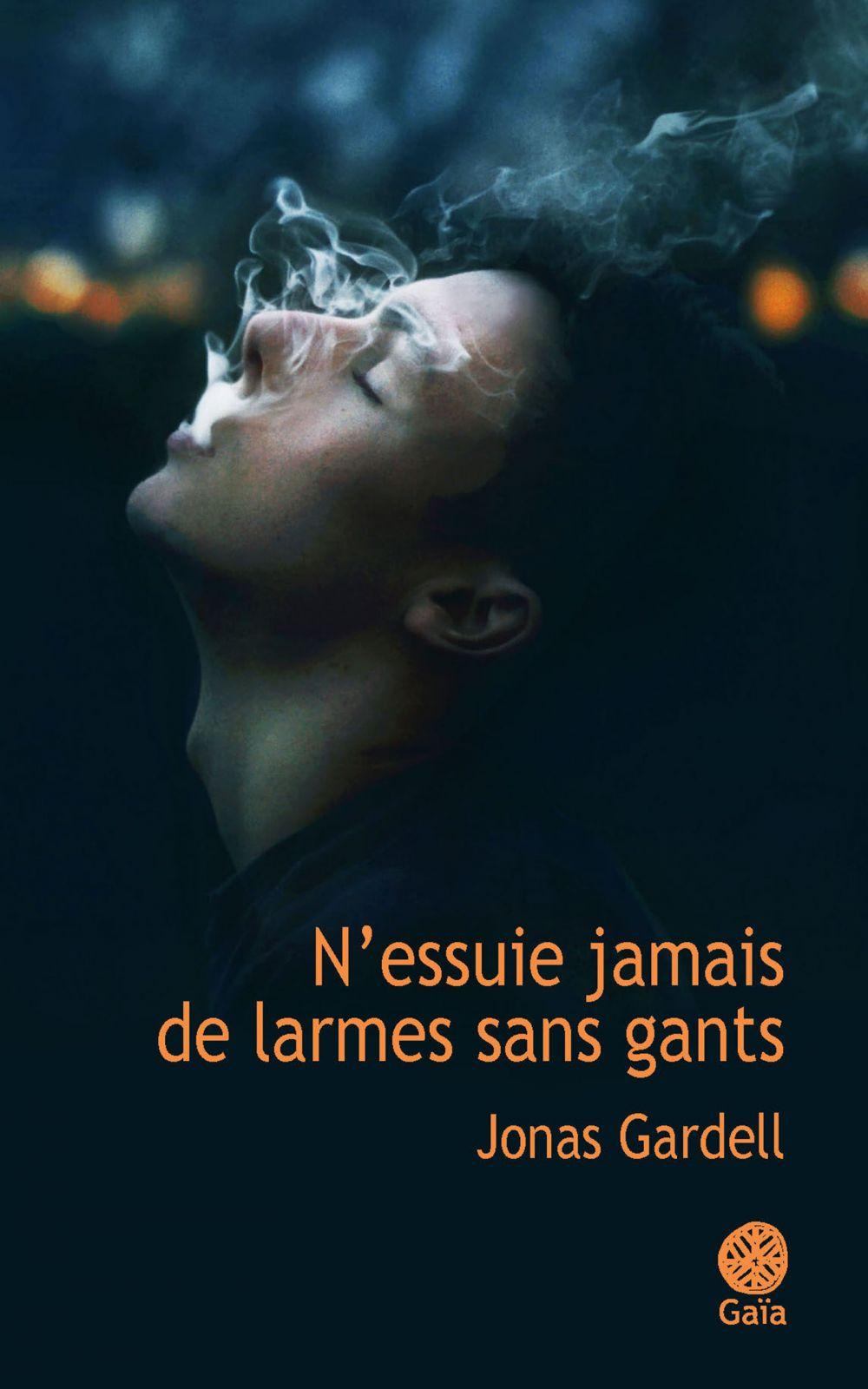 N'essuie jamais de larmes sans gants | Gardell, Jonas (1963-....). Auteur