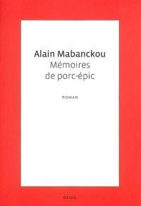 Mémoires de porc-épic | Mabanckou, Alain. Auteur