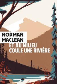 Et au milieu coule une rivière | MacLean, Norman (1902-1990). Auteur